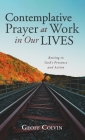 Contemplative Prayer at Work in Our Lives Cover Image