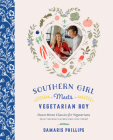 Southern Girl Meets Vegetarian Boy: Down Home Classics for Vegetarians (and the Meat Eaters Who Love Them) Cover Image