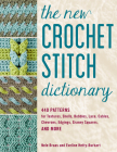 The New Crochet Stitch Dictionary: 440 Patterns for Textures, Shells, Bobbles, Lace, Cables, Chevrons, Edgings, Granny Squares, and More Cover Image
