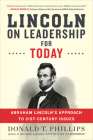 Lincoln on Leadership for Today: Abraham Lincoln's Approach to Twenty-First-Century Issues Cover Image