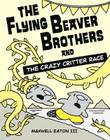The Flying Beaver Brothers and the Crazy Critter Race Cover Image
