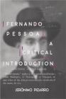 Fernando Pessoa: A Critical Introduction (The Portuguese-Speaking World) Cover Image