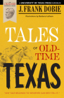 Tales of Old-Time Texas (J. Frank Dobie Paperback Library) Cover Image