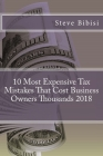 10 Most Expensive Tax Mistakes That Cost Business Owners Thousands 2018 Cover Image