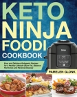 Keto Ninja Foodi Pressure Cooker Cookbook: Easy and Delicious Ketogenic Recipes for a Healthy Lifestyle (Burn Fat, Balance Hormones and Reverse Diseas Cover Image