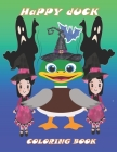 Happy Duck Coloring Book: Happy Halloween Coloring Book for Toddlers, Kids 4-8 ( 8.5*11) 110 Pages Cover Image