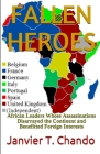 Fallen Heroes: African Leaders Whose Assassinations Disarrayed the Continent and Benefitted Foreign Interests Cover Image