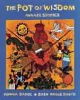 The Pot of Wisdom: Ananse Stories Cover Image