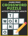 Jumbo Print Crossword puzzle Activity Book For Adults: Crossword Puzzles for Seniors - Easy to Read Crossword Puzzles for Adults - Hours of Fun Fill i Cover Image