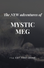 The New Adventures of Mystic Meg: I'll Get That Done Cover Image