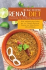 Renal Diet Cookbook for the Newly Diagnosed: Quick and Healthy Low Sodium and Low Potassium Recipes to Improve your Kidney Function and Avoid Dialysis Cover Image
