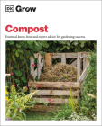 Grow Compost: Essential know-how and expert advice for gardening success Cover Image