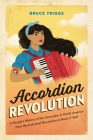 Accordion Revolution: A People's History of the Accordion in North America from the Industrial Revolution to Rock and Roll Cover Image