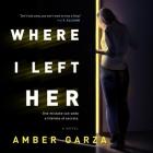 Where I Left Her Lib/E Cover Image