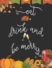 Eat drink and be merry: Thanksgiving personalized recipe box, happy thanksgiving recipe keeper make your own cookbook in the first Thanksgivin Cover Image
