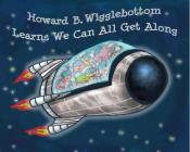 Howard B. Wigglebottom Learns We Can All Get Along Cover Image