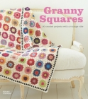 Granny Squares: 20 Crochet Projects with a Vintage Vibe Cover Image