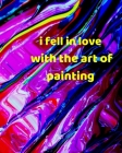 I fell in love with the Art of Painting: Acrylic Painting Project tracker + Notebook and Photobook Cover Image