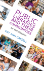 Public Libraries and Their Communities: An Introduction Cover Image