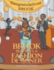 Brook Becomes a Fashion Designer Cover Image