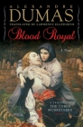 Blood Royal: A Sequel to the Three Musketeers Cover Image