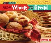 From Wheat to Bread (Start to Finish) Cover Image