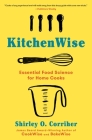 KitchenWise: Essential Food Science for Home Cooks Cover Image