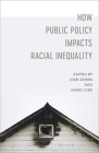 How Public Policy Impacts Racial Inequality (Media and Public Affairs) Cover Image