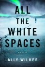 All the White Spaces: A Novel Cover Image