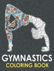 Gymnastics Coloring Book: A Relaxing Mandala Coloring book Beautiful Gift For Gymnast Girls And Coach Cover Image