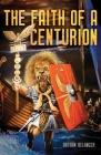 The Faith of a Centurion Cover Image