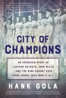 City of Champions: An American story of leather helmets, iron wills and the high school kids from Jersey who won it all Cover Image