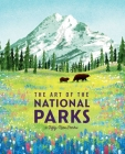 The Art of the National Parks (Fifty-Nine Parks): | National Parks Art Books | Books For Nature Lovers | National Parks Posters | The Art of the National Parks Cover Image