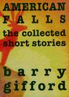 American Falls: The Collected Short Stories Cover Image