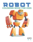 Robot Coloring Book for Kids Ages 2-4: cool simple coloring book for kids boys girls and todllers Cover Image