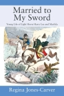 Married to My Sword: Young Life of Light Horse Harry Lee and Matilda Cover Image