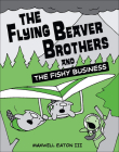 The Flying Beaver Brothers and the Fishy Business 2: The Flying Beaver Brothers and the Fishy Business Cover Image