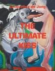 Jacqueline de Jong: The Ultimate Kiss Cover Image