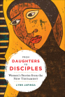 From Daughters to Disciples: Women's Stories from the New Testament Cover Image