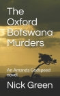 The Oxford Botswana Murders: An Amanda Godspeed novel Cover Image