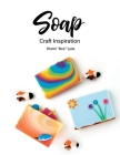 Soap: Craft Inspiration (Know Everything Soap Dough) Cover Image