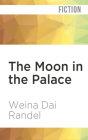 The Moon in the Palace (Empress of Bright Moon #1) Cover Image