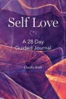 Self Love: A 28 Day Guided Journal Cover Image