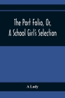 The Port Folio, Or, A School Girl'S Selection Cover Image