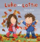 Luke & Lottie. Fall Is Here! (Luke and Lottie) Cover Image