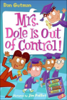 Mrs. Dole Is Out of Control! (My Weird School Daze #1) Cover Image