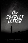 The Scarlet Letter: New Premium Classic Edition - The Scarlet Letter By Nathaniel Hawthorne Cover Image