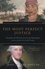 The Most Perfect Justice: Alexander McGillivray and George Washington Strive to Save the Creek Nation Cover Image