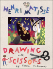 Henri Matisse: Drawing with Scissors (Smart about the Arts) Cover Image