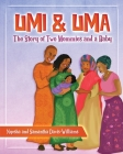 Umi and Uma: The Story of Two Mommies and a Baby Cover Image